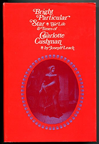 9780300012057: Bright Particular Star: Life and Times of Charlotte Cushman (Publications in American Studies)