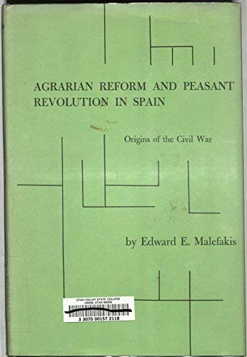 Agrarian Reform and Peasant Revolution in Spain: Origins of the Civil War [Signed By The Author]: ...
