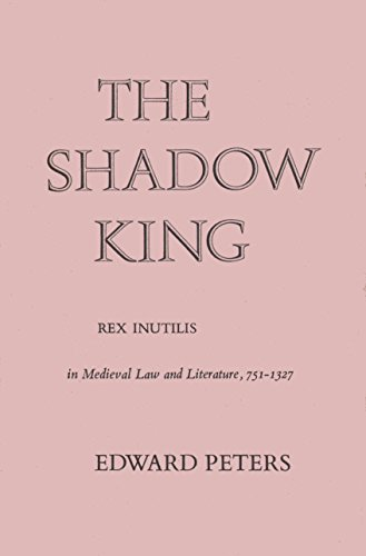 9780300012170: Shadow King: Rex Inutilis in Medieval Law and Literature, 751-1327