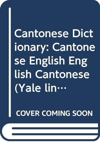 9780300012934: Cantonese Dictionary: Cantonese English English Cantonese (Yale linguistic series)