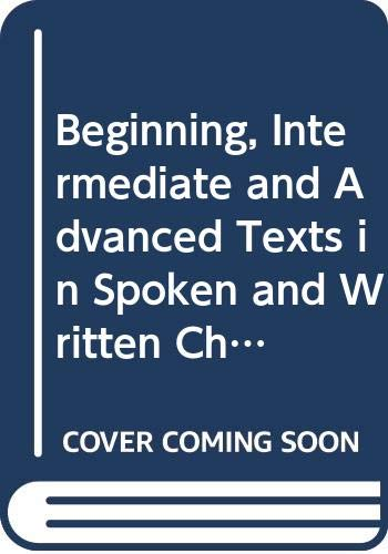 9780300013108: Beginning, Intermediate and Advanced Texts in Spoken and Written Chinese: Index (Linguistic)