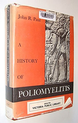 9780300013245: A History of Poliomyelitis, (Yale studies in the history of science and medicine)