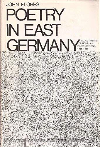 Poetry in East Germany Adjustments Visions and Provocations 1945-1970