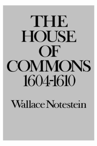 The House of Commons: 1604-1610: Wallace Notestein