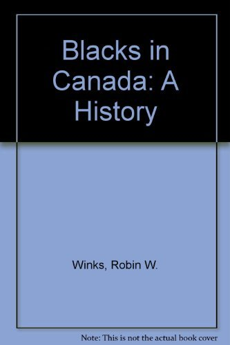 9780300013610: The Blacks in Canada: A History