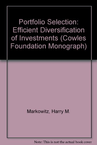 9780300013696: Portfolio Selection: Efficient Diversification of Investments (Cowles Foundation Monograph Series)