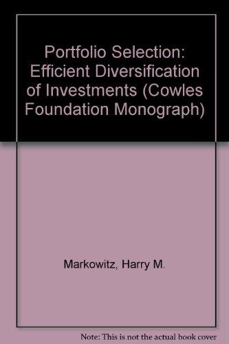9780300013696: Portfolio Selection: Efficient Diversification of Investments (Cowles Foundation Monograph)