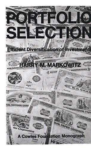 9780300013726: Portfolio Selection: Efficient Diversification of Investments (Cowles Foundation Monograph: No. 16)