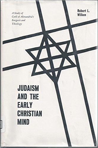 Judaism and the Early Criticism: A Study of Cyril of Alexandria's Exegesis and Theology: ...