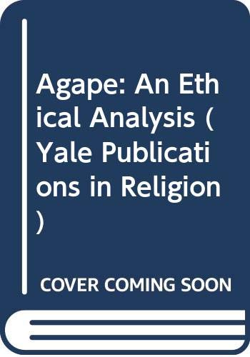 9780300013849: Agape: An Ethical Analysis (Yale Publications in Religion)