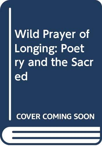 9780300013894: Wild Prayer of Longing: Poetry and the Sacred