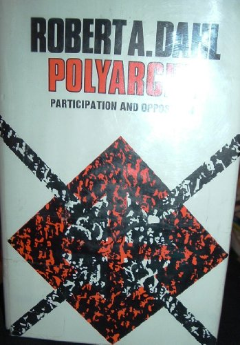 9780300013917: Polyarchy; participation and opposition,