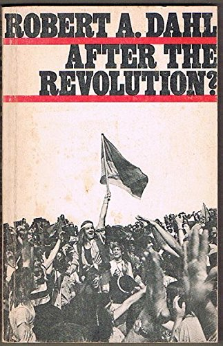 9780300014310: After the Revolution?: Authority in a Good Society