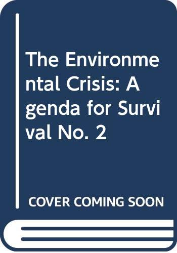 9780300014334: The Environmental Crisis: Agenda for Survival No. 2