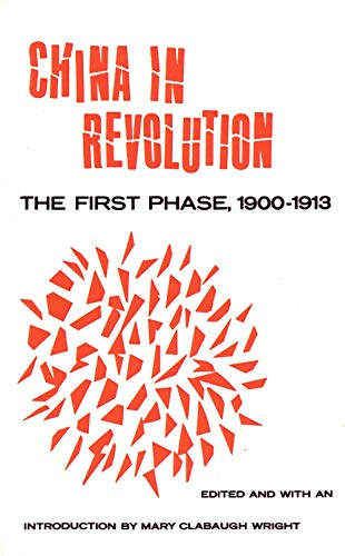 9780300014600: China in Revolution: The First Phase, 1900-1913: The First Phase, 1900-13