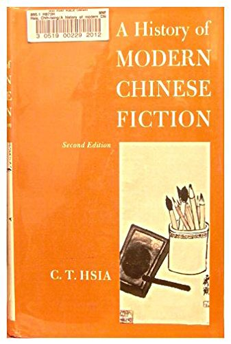 History of Modern Chinese Fiction: Hsia, C. T.