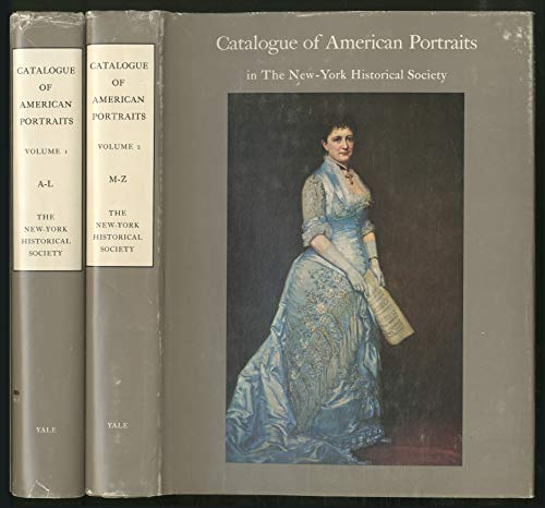 Catalogue of American Portraits in the New York Historical Society [2 volumes]