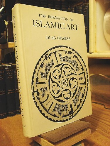 9780300015058: Formation of Islamic Art
