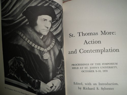 St.Thomas More: Action and Contemplation: Symposium Proceedings, 1970: Sylvester, Richard S.
