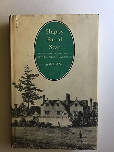 9780300015249: Happy Rural Seat: English Country House and the Literary Imagination