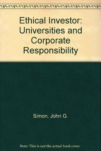 9780300015300: Ethical Investor: Universities and Corporate Responsibility (A Yale fastback)