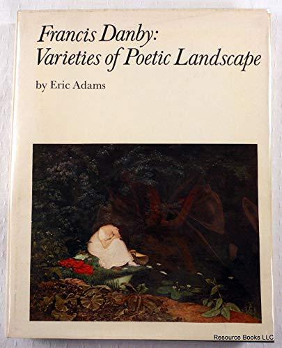9780300015386: Francis Danby: Varieties of Poetic Landscape (Studies in British art)
