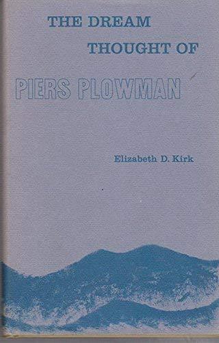 "Dream Thought of ""Piers Plowman"" (Study in English): Kirk, Elizabeth D."