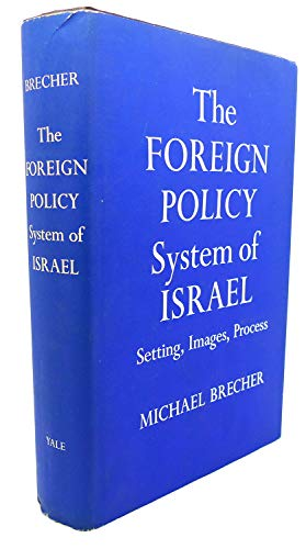 9780300015492: Foreign Policy System of Israel Setting: Images Process