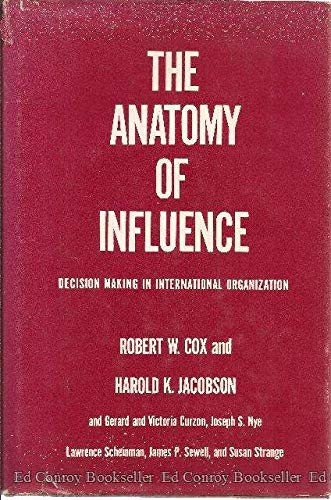 9780300015539: The Anatomy of Influence: Decision Making in International Organization
