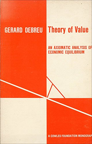 9780300015584: Theory of Value: An Axiomatic Analysis of Economic Equilibrium (Cowles Foundation Monograph)