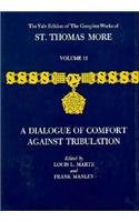 9780300016093: 12: Dialogue of Comfort Against Tribulation (Complete Works of St. Thomas More)