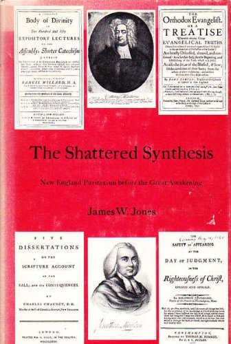 9780300016192: Shattered Synthesis: New England Puritanism Before the Great Awakening