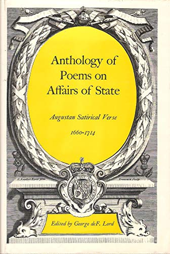 9780300016208: Poems on Affairs of State: Anthology: Augustan Satirical Verse, 1660-1714 (Yale Paperbound)