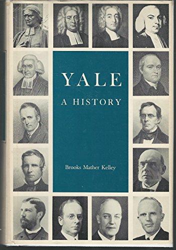 YALE : A History: Kelley, Brooks Mather