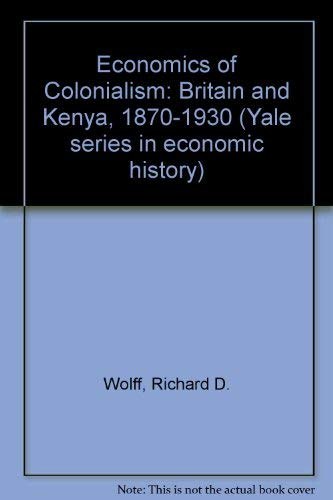 9780300016390: Economics of Colonialism: Britain and Kenya, 1870-1930 (Yale series in economic history)