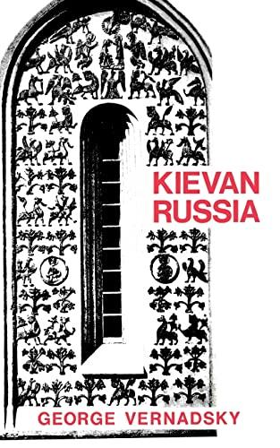 Kievan Russia (The History of Russia Series): Vernadsky, George