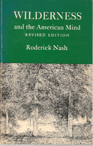 WILDERNESS AND THE AMERICAN MIND: NASH, Roderick