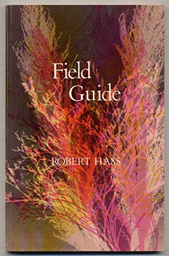 Field Guide (Volume 68 of the Yale Series of Younger Poets) (0300016514) by Robert Hass