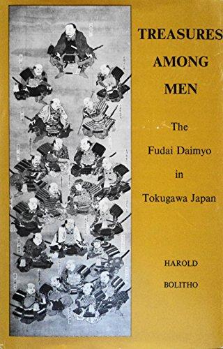 9780300016550: Treasures Among Men: Fudai Daimyo in Tokugawa Japan (Historical Publications)