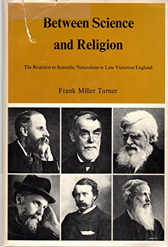 BETWEEN SCIENCE AND RELIGION. THE REDUCTION TO SCIENTIFIC NATURALISM IN LATE VICTORIAN ENGLAND: ...