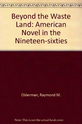9780300016918: Beyond the Waste Land: American Novel in the Nineteen-sixties