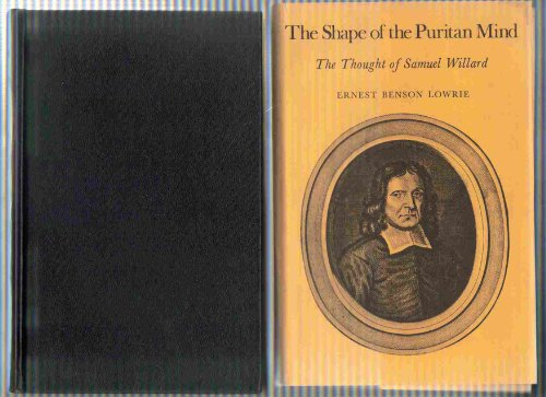 9780300017144: The Shape of the Puritan Mind : The Thought of Samuel Willard
