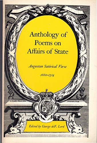 9780300017175: Poems on Affairs of State: Anthology: Augustan Satirical Verse, 1660-1714