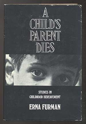 9780300017199: A Child's Parent Dies: Studies in Childhood Bereavement