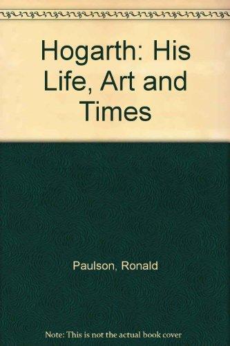 9780300017663: Hogarth: His Life, Art and Times