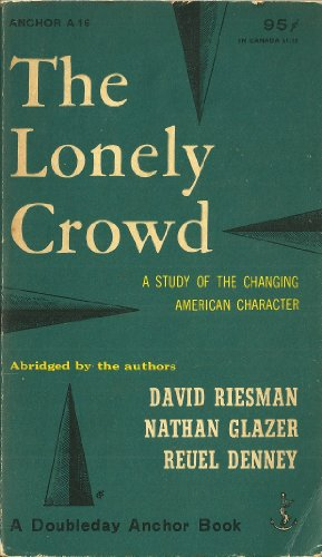 9780300017670: The Lonely Crowd: Changing Study of the American Character