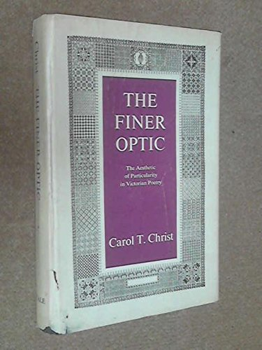 9780300017755: Finer Optic: The Aesthetic of Particularity in Victorian Poetry