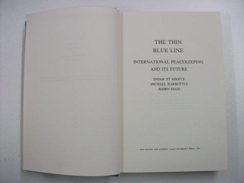 Thin Blue Line: International Peacekeeping and Its Future: Rikhye, Indar Jit, etc.