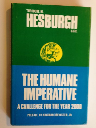 The Humane Imperative : A Challenge for the Year 2000: Hesburgh, Theodore M.