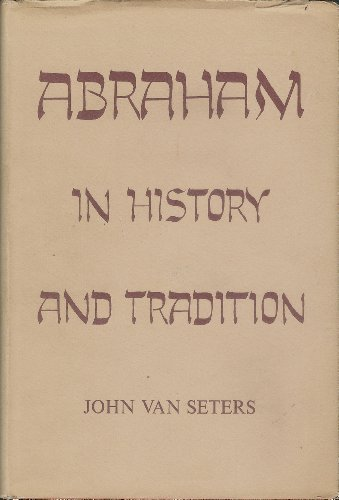 9780300017922: Abraham in History and Tradition